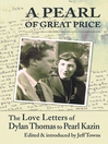 A Pearl of Great Price (eBook): The Love Letters of Dylan Thomas to Pearl Kazin