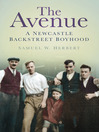 The Avenue (eBook): A Newcastle Backstreet Boyhood