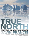 True North (eBook): Travels in Arctic Europe
