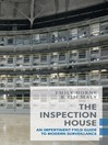 The Inspection House (eBook): An Impertinent Field Guide to Modern Surveillance