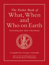 The Pocket Book of What, When and Who on Earth (eBook): Fascinating Facts About Christianity