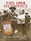 The 1908 Olympics (eBook): The First London Games