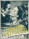 Majestic Hollywood (eBook): The Greatest Films of 1939