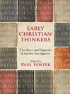 Early Christian Thinkers (eBook): The Lives and Legacies of Twelve Key Figures