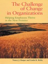 The Challenge of Change in Organizations (eBook): Helping Employees Thrive in the New Frontier