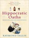 Hippocratic Oaths (eBook): Medicine and its Discontents