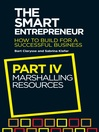 The Smart Entrepreneur, Part IV (eBook): Marshalling Resources