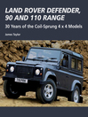 Land Rover Defender, 90 and 110 Range (eBook): 30 Years of the Coil-Sprung 4x4 Models