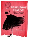 Parisienne French (eBook): Chic Phrases, Slang and Style