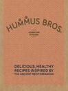 Hummus Bros. Levantine Kitchen (eBook): Delicious, Healthy Recipes Inspired by the Ancient Mediterranean