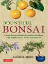 Bountiful Bonsai (eBook): Create Instant Indoor Container Gardens with Edible Fruits, Herbs and Flowers