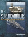 The Supercarriers (eBook): The Forrestal and Kitty Hawk Classes