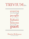 Trivium 21 Century (eBook): Preparing Young People for the Future with Lessons from the Past