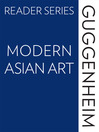 The Guggenheim Reader Series (eBook): Modern Asian Art