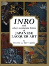 Inro and Other Miniature Forms of Japanese Lacquer Art (eBook)