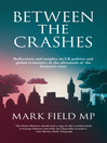 Between the Crashes (eBook): Reflections and insights on UK politics and global economics in the aftermath of the financial crisis