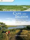 Walking the Cape and Islands (eBook): A Comprehensive Guide to the Walking and Hiking Trails of Cape Cod, Martha's Vineyard, and Nantucket