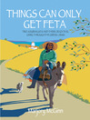 Things Can Only Get Feta (eBook): Two Journalists and Their Crazy Dog Living Through the Greek Crisis