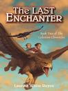 The Last Enchanter (eBook): The Celestine Chronicles, Book 2