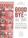 Goodbye to All That (eBook): Writers on Loving and Leaving New York