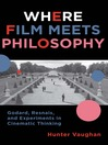 Where Film Meets Philosophy (eBook): Godard, Resnais, and Experiments in Cinematic Thinking
