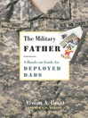 The Military Father (eBook): A Hands-on Guide for Deployed Dads