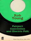 Fairport Convention and Electric Folk (eBook): Faber Forty-Fives: 1967?1970