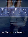 The Pool Party (eBook): A short story of wet 'n' wild erotica