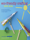 Eco-Friendly Crafting With Kids (eBook): 35 step-by-step projects for preschool kids and adults to create together
