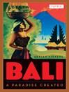 Bali (eBook): A Paradise Created