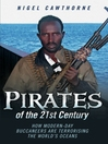 Pirates of the 21st Century (eBook): How Modern-Day Buccaneers are Terrorising the World's Oceans