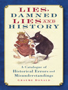Lies, Damned Lies and History (eBook): A Catalogue of Historical Errors and Misunderstandings