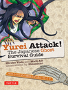 Yurei Attack! (eBook): The Japanese Ghost Survival Guide