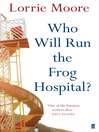 Who Will Run the Frog Hospital? (eBook)