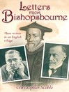 Letters from Bishopsbourne (eBook): Three Writers in an English Village