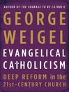 Evangelical Catholicism (eBook): Deep Reform in the 21st-Century Church