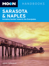Moon Sarasota & Naples (eBook): Including Sanibel Island & the Everglades