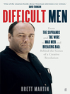 Difficult Men (eBook): From The Sopranos and The Wire to Mad Men and Breaking Bad