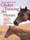 The Art and Science of Clicker Training for Horses (eBook): A Positive Approach to Training Equines and Understanding Them