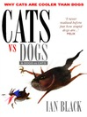 Cats vs Dogs & Dogs vs Cats (eBook)