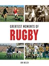 Greatest Moments of Rugby (eBook)