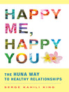 Happy Me, Happy You (eBook): The Huna Way to Healthy Relationships