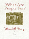 What Are People For? (eBook): Essays
