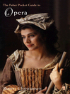 The Faber Pocket Guide to Opera (eBook)