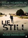Lie Still (eBook): A Novel