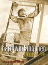 Hard Working Men (eBook): Gay Erotic Fiction
