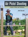 Air Pistol Shooting (eBook): A Guide to Pistols and Techniques