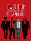 Power Trip (eBook): A Decade of Policy, Plots and Spin