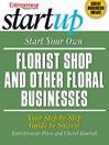 Start Your Own Florist Shop and Other Floral Businesses (eBook)