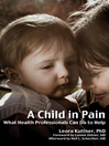 A Child in Pain (eBook): What Health Professionals Can Do to Help